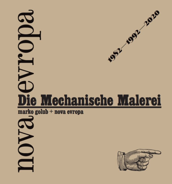 NEP Nova Evropa - Die Mechanische Malerei 1982 – 1992 – 2020